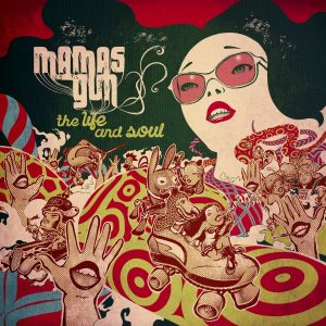 Mamas Gun - The Life and Soul